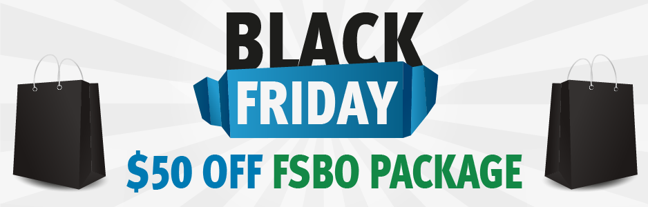 Black Friday Sale! $50 Off FSBO Package